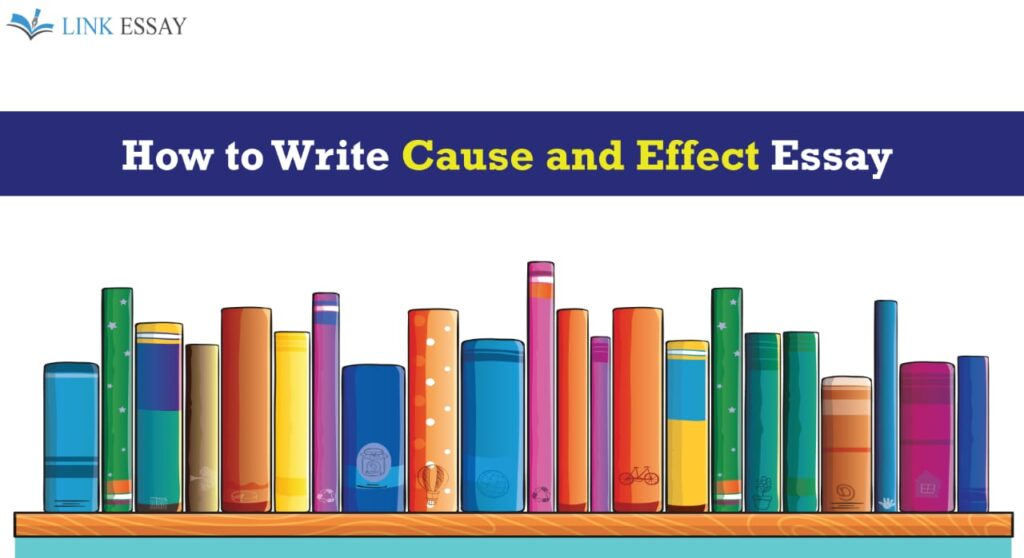 Cause and Effective Essay