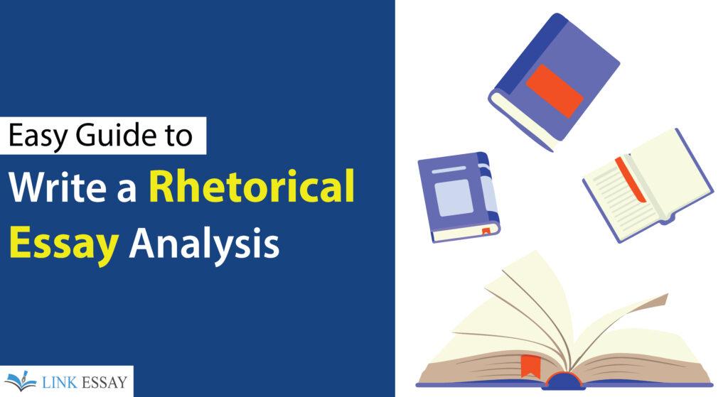 Guide to Write a Rhetorical Essay Analysis