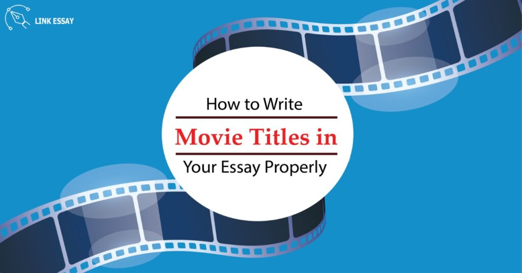How to Write Movie Title in Essay