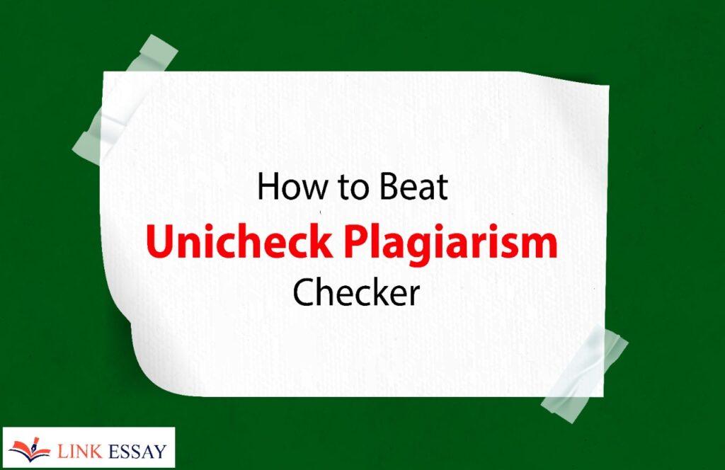 Beat Unicheck Plagiarism Checker